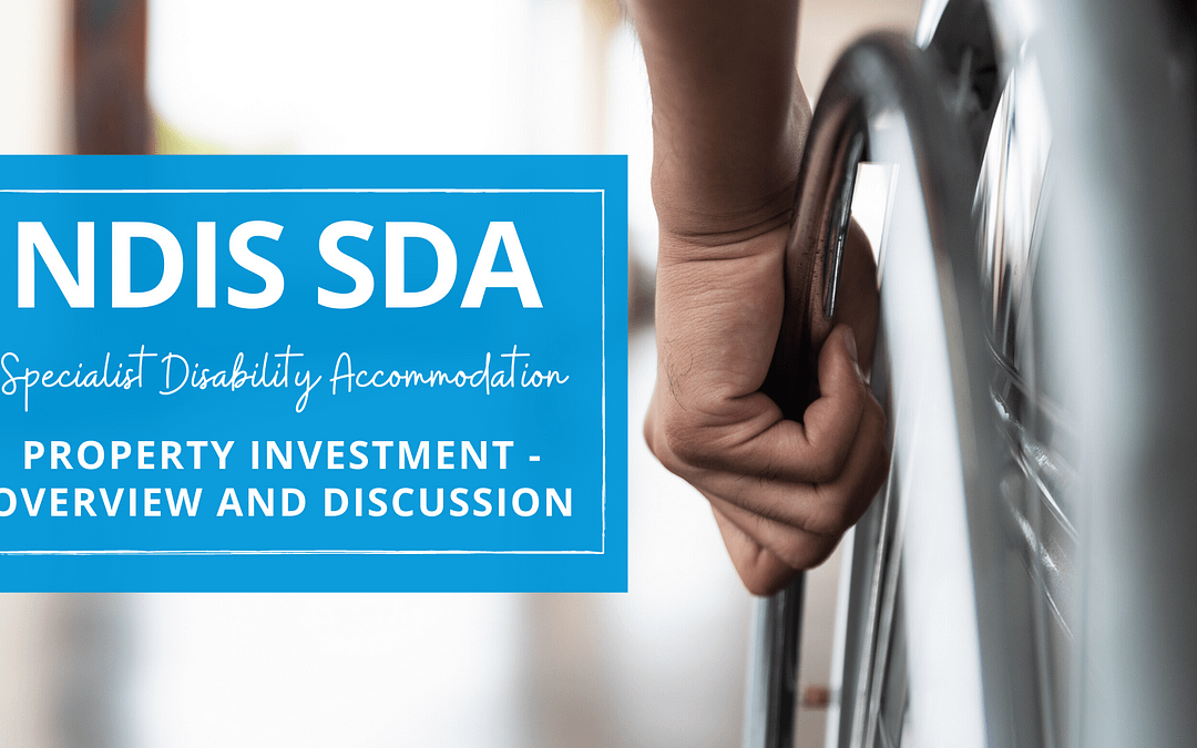 Property Investment: NDIS SDA (Specialist Disability Accommodation) incl. Q&A